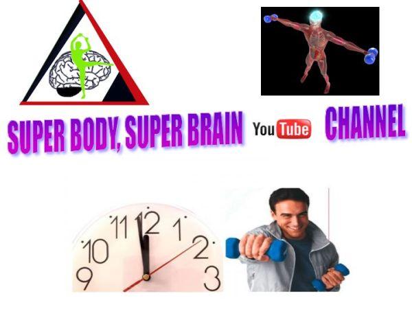 Super Body, Super Brain You Tube Channel