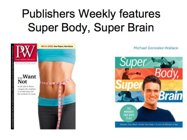 Publishers Weekly features Michael Gonzalez-Wallace's new book: Super Body, Super Brain