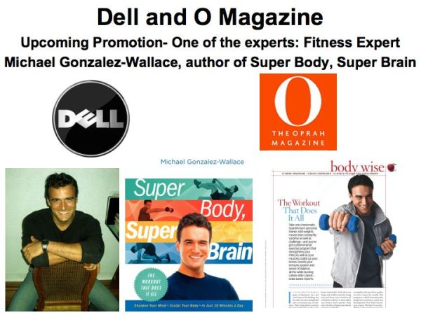 Dell and O magazine feature fitness expert Michael Gonzalez-Wallace, author of Super Body, Super Brain