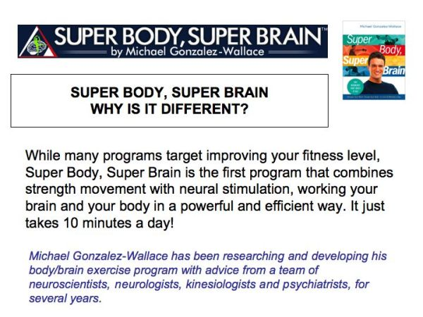Super Body, Super Brain. Why is it different?