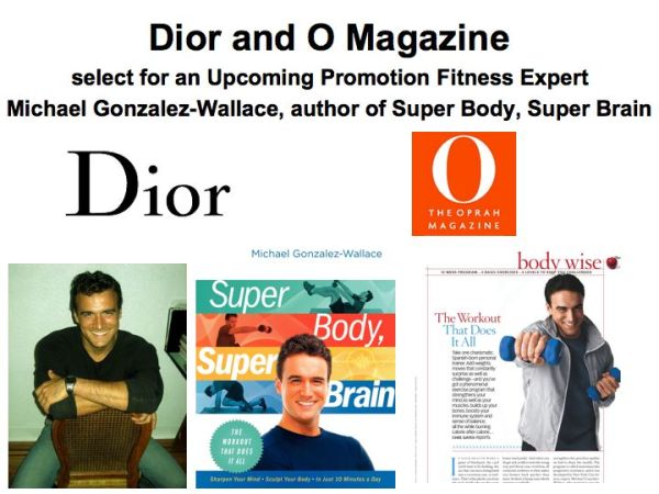 DIOR AND O MAGAZINE SELECT MICHAEL GONZALEZ-WALLACE AS THE FITNESS EXPERT