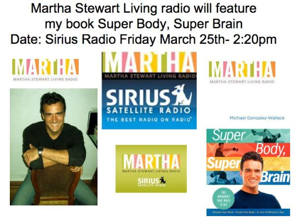 Martha Stewart radio interviews Michael Gonzalez-Wallace author of Super Body, Super Brain
