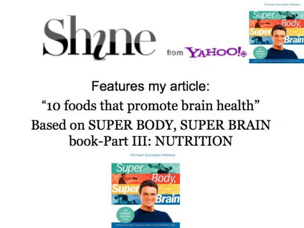 Brain Foods: Yahoo features Michael Gonzalez-Wallace author of Super Body, Super Brain