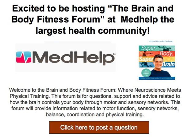 "Medhelp.org launches ""The Brain and Body fitness forum"" by Michael Gonzalez-Wallace author of Super Body, Super Brain"