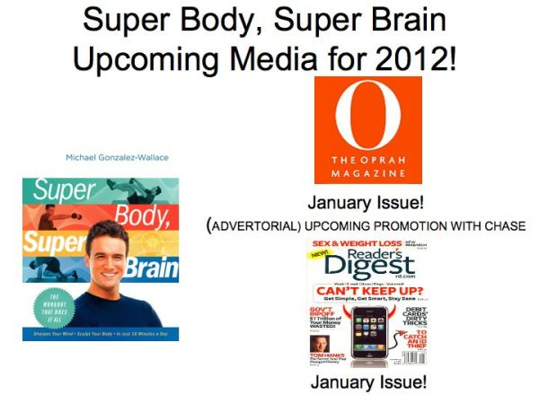 O magazine and Readers Digest will feature Super Body, Super Brain January 2012