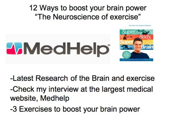 Michael Gonzalez-Wallace is interviewed by Medhelp. Michael Gonzalez-Wallace explains how you can boost your brain from exercise