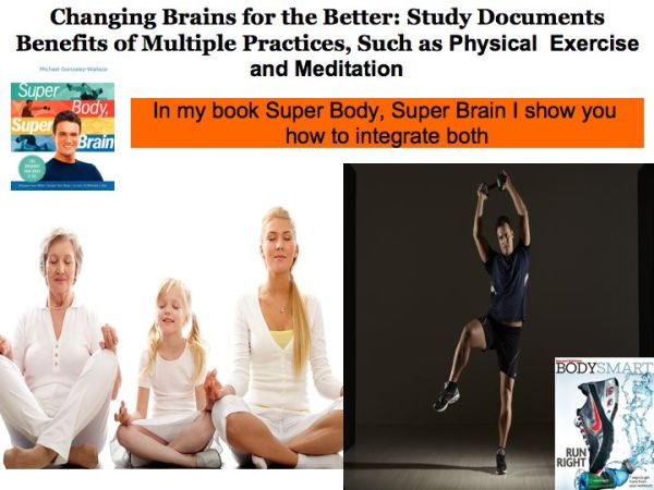 Exercise and Meditation. Changing the brains to the better: Exercise and Meditation. Michael Gonzalez-Wallace writes about the benefits of combining both