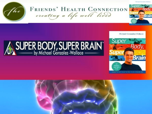 BRAIN FITNESS-BRAIN BODY FITNESS-MICHAEL GONZALEZ-WALLACE EXPLAINS BRAIN FITNESS AND MOVEMENT