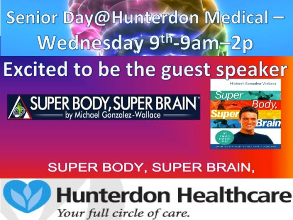HUNTERDON HEALTHCARE -SENIOR DAY-MICHAEL GONZALEZ-WALLACE PRESENTS HIS BOOK SUPER BODY, SUPER BRAIN