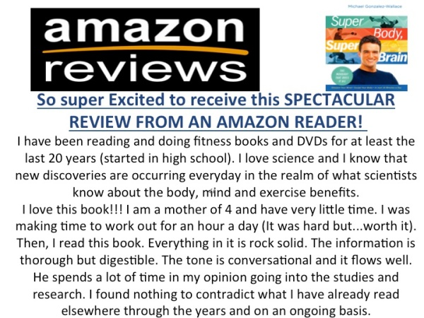AMAZON reader reviews Super Body, Super Brain by Michael Gonzalez-Wallace
