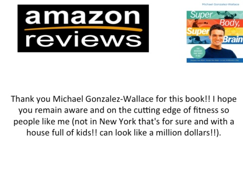 Brain Fitness reviews: Amazon reader reviews Super Body, Super Brain by Michael Gonzalez-Wallace