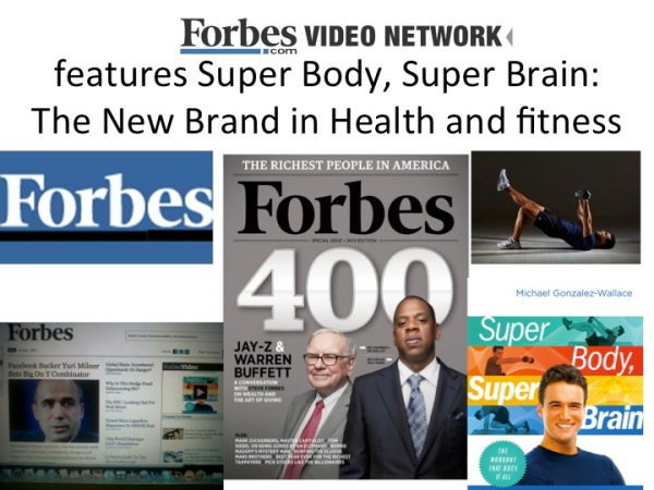 Forbes TV features Super Body, Super Brain- The new Brand in Health and Fitness