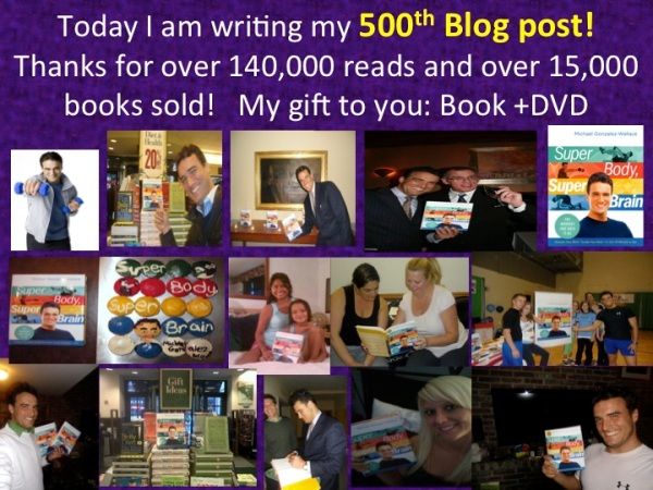 Michael Gonzalez-Wallace writes his 500 Blog Post about his journey and his book Super Body, Super Brain